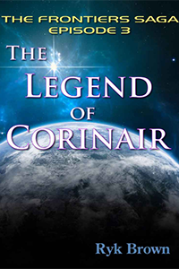 Ryk Brown - The Legend of Corinair, Episode 3 of the Frontiers saga
