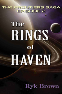 Ryk Brown -  The Rings of Haven, Episode 2 of the Frontiers saga
