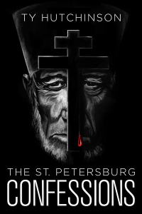 Ty Hutchinson - The St. Petersburg Confessions